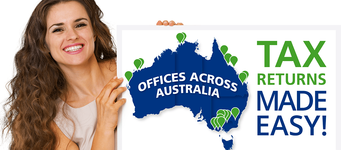 With offices across Australia, we make Tax Returns easy!